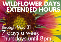 Extended Hours during Wildflower Days March 11 - May 31